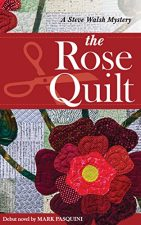 The Rose Quilt Myster by Mark Pasquini