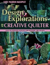 Design Explorations for the Creative Quilter - Katiepm